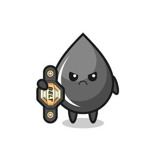 Öltropfen-maskottchen-charakter als mma-kämpfer mit dem champion-gürtel, süßem stildesign für t-shirt, aufkleber, logo-element