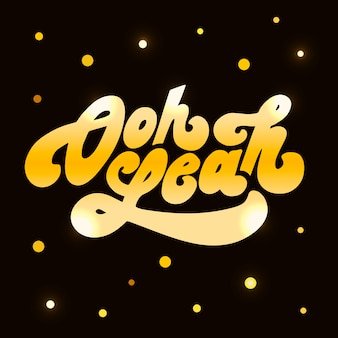 Oh ja vektorphrasen-text-buchstabe-beschriftungs-kalligraphie-gold