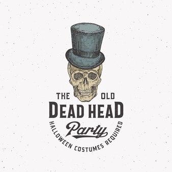 Old dead head party vintage stil halloween logo oder etikettenvorlage. hand gezeichneter schädel in einem zylinderhut-skizzensymbol und retro-typografie. shabby texture hintergrund.