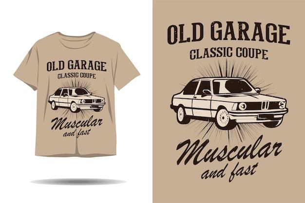 Old garage classic coupé muskulöses und schnelles silhouette-t-shirt-design