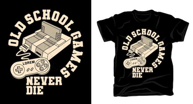 Old-school-spiele sterben nie typografie mit retro-spielekonsole t-shirt design