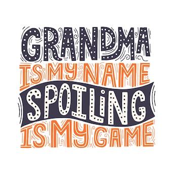 Oma ist mein namensverderber ist mein spielzitat. handgezeichnete vektorbeschriftung für t-shirt, karte, tassendesign