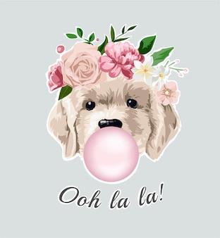 Ooh la la slogan mit süßem hund in blumenkrone und kaugummi