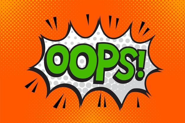 Opps!. formulierung in der comic-sprechblase im pop-art-stil