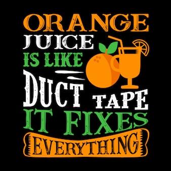 Orangensaft ist wie klebeband alles fixiert