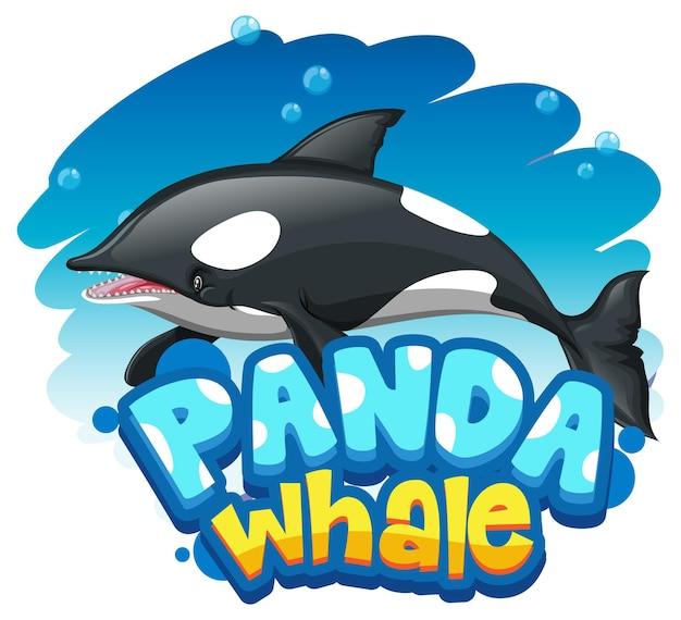 Orca- oder killerwal-cartoon-figur mit panda whale-schriftart-banner isoliert