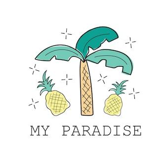 Palmen- und ananasdruck. mein paradies. t-shirt-druck mit textilgrafik. vektorillustration auf weißem hintergrund
