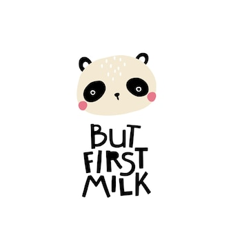 Pandabär. aber zuerst milch. süßes gesicht eines tieres mit schriftzug.