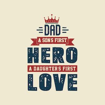 Papa, der erste held eines sohnes, die erste liebe einer tochter. schriftzug zum vatertag