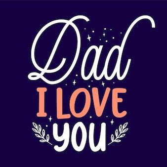 Papa ich liebe dich typografie premium vector design zitatvorlage