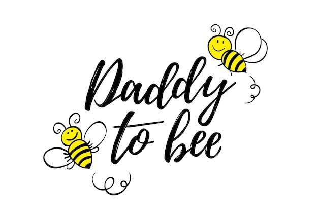 Papa zu bienenphrase mit gekritzelbienen auf weißem hintergrund.