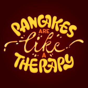 Pfannkuchen sind wie eine therapie - lustige schriftzug. pfannkuchen-zitat zum frühstücksthema, tolles design für jeden zweck.