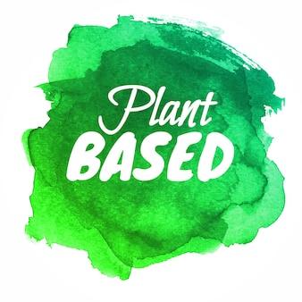 Pflanzenbasierter schriftzug mit grüner aquarell-abstrakter form