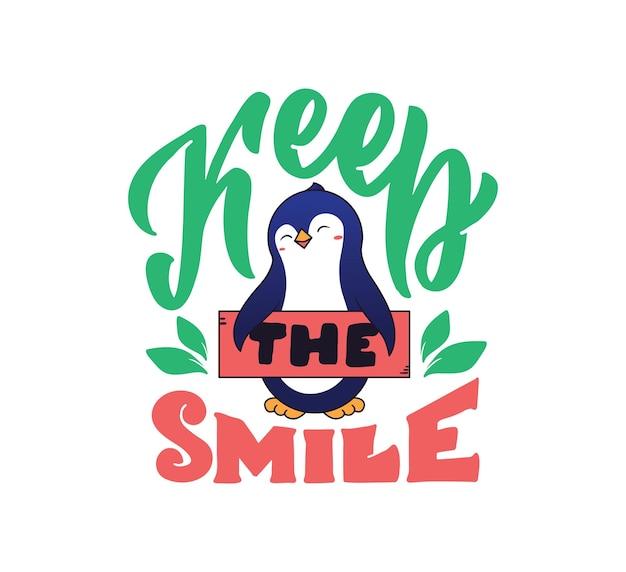 Pinguin mit einem schriftzug halten sie das lächeln