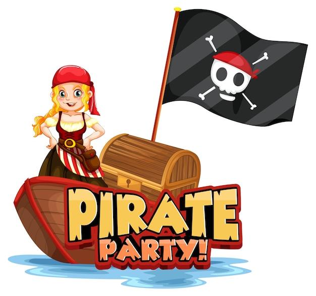 Piratenparty-schriftartbanner mit einem piratenmädchen, das auf einem boot steht
