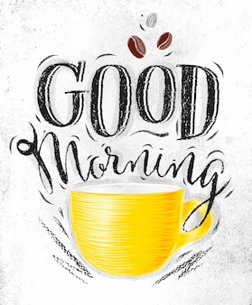 Plakat mit den gelben tasse kaffee guten morgen beschriftend, der auf schmutzigem papierhintergrund zeichnet