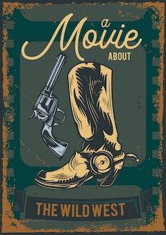 Plakatentwurf mit illustration des cowboystiefels mit einer waffe