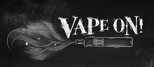 Plakatverdampfer mit rauchwolke im weinleseartbeschriftungsvape auf zeichnung mit kreide
