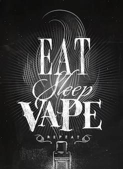 Plakatverdampfer und rauchwolke in der weinleseartbeschriftung essen, schlaf, vape wiederholungskreide