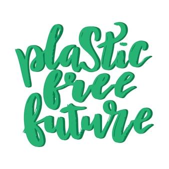 Plastikfreie zukünftige beschriftungskarte. plastikfreies angebot. ökologie-motivationsphrase, t-shirt-design. typografie-poster grüne buchstaben mit schatten. vektorillustration lokalisiert auf weißem hintergrund.