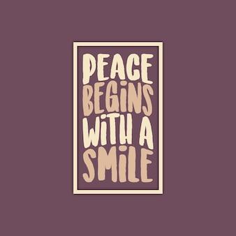 Platz beginnt mit einem lächeln einzigartige zitat-typografie