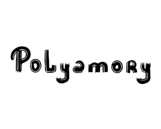Polyamorie. polyamorie isoliert auf weißem hintergrund. handschriftliche inschrift des vektors.