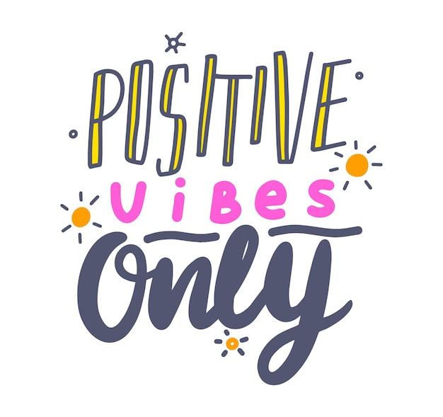 Positive vibes only banner mit typografie. gute laune-zitat, t-shirt-druck für den sommer. grafisches element isoliert auf weißem hintergrund. wunschdruck, wunsch, cartoon-emblem-zeichen, vektor-illustration