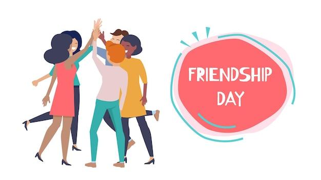 Poster zum tag der freundschaft. glückliche menschen hoch fünf, internationale freunde oder geschäftsteam zusammen vektorbanner. freundschaftsgruß und glück zusammen freunde illustration