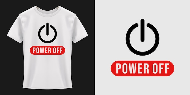 Power off typografie t-shirt design