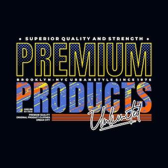 Premium-produkte entwerfen typografie für print-t-shirt premium-vektor