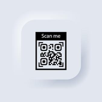Qr-code für smartphone-symbol. qr-code für die zahlung. inschrift scannen sie mich mit smartphone-symbol. neumorphic ui ux weiße benutzeroberfläche web-schaltfläche. neumorphismus. vektor-eps 10.