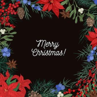 Quadratischer natürlicher hintergrund mit rahmen aus nadelzweigen und zapfen, weihnachtssternblättern, wacholder- und mistelbeeren