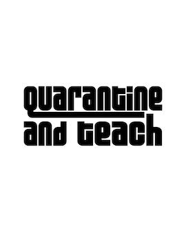 Quarantäne und lehren. hand gezeichnete typografie poster design. Premium Vektoren