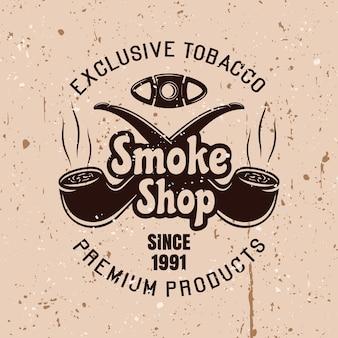 Rauchshop-vektor-vintage-emblem mit zwei gekreuzten pfeifen auf hintergrund mit grunge-texturen