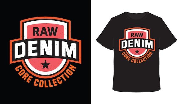 Raw denim-typografie-t-shirt-design