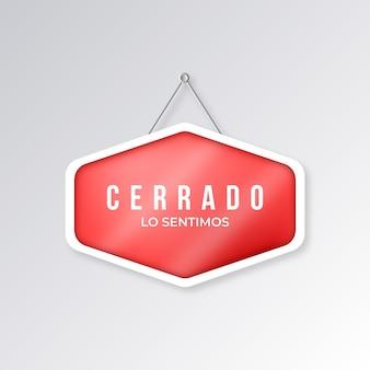 Realistisch gehängtes rotes cerrado-schild