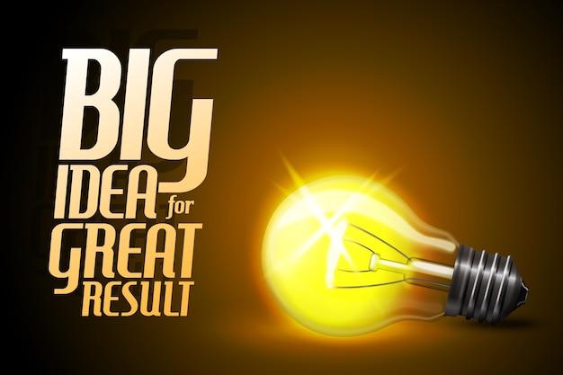 Realistisch leuchtende glühbirne. idee - konzeptbanner mit slogan - große idee für tolles ergebnis -.
