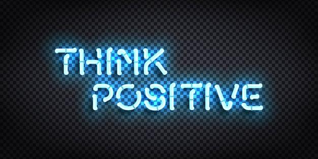 Realistische isolierte leuchtreklame des think positive-logos für schablonendekoration.