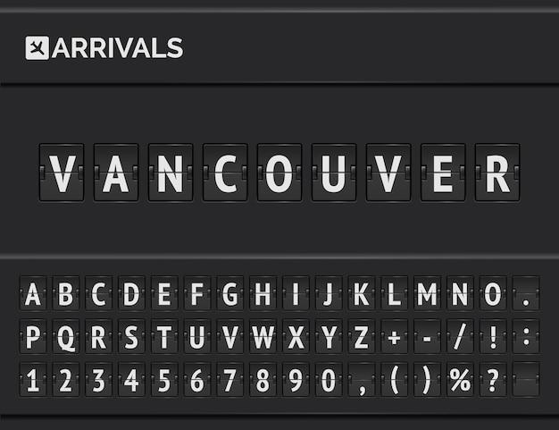 Realistische klemmenleiste schriftart. flughafen-panel zur ankündigung der ankunft am zielort in vancouver in kanada.