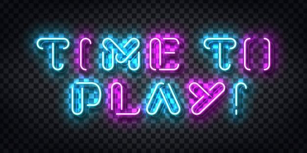 Realistische leuchtreklame von time to play typografie-logo für schablonendekoration und abdeckung auf dem transparenten hintergrund. konzept des spielens.