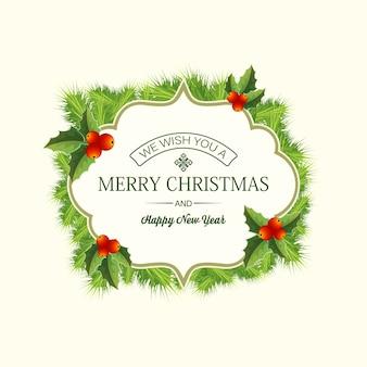 Realistische weihnachts-nadelkranzschablone mit text in rahmen-tannenzweigen und stechpalmenbeerenillustration