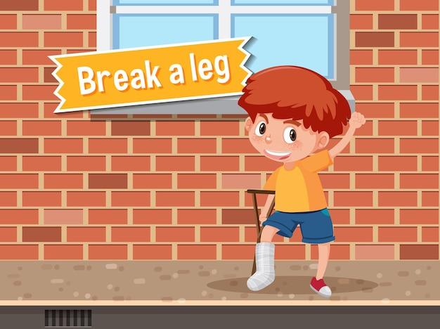 Redewendung plakat mit bein brechen