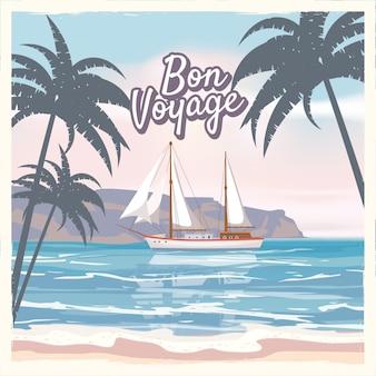Reise-plakat-konzept. gute reise - gute reise. lust auf cartoon-stil. niedliches schiff, retro vintage tropicalflowers.