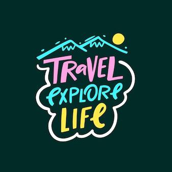 Reisen erkunden das leben handgezeichnete bunte motivation schriftzug phrase vector illustration