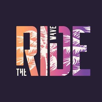 Reite die welle. grafisches t-shirt-design, typografie, druck. vektor-illustration.