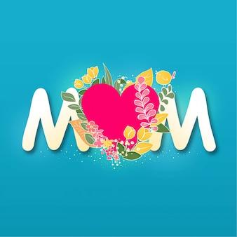 Reizende mom-blumenflora-typografie-herzform