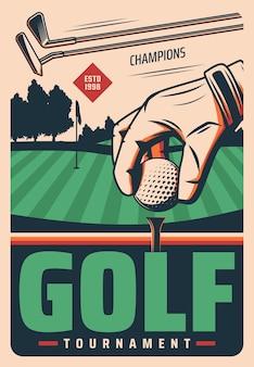 Retro-plakat des golfturniers mit hand legte ball auf feld und stöcke. sportspiel-weinlesekarte für golfmeisterschaft auf professionellem platz.