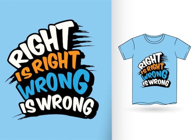 Richtig ist richtig, falsch ist falsch, schriftzug