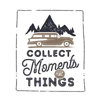 Roadtrip-abenteuer drucken design mit bergen, auto und satz - sammeln sie momente, nicht dinge, die zeichen siolated