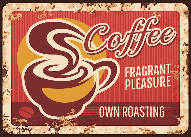 Rostige metallplatte des coffeeshops. tasse heißes kaffeegetränk, dampfender americano oder espresso. cafe, kaffeehaus mit lokal gerösteten bohnen retro banner, grungy zeichen oder poster mit rost textur